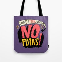 I Have A Plan... Tote Bag