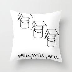Well Well  Throw Pillow