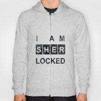 SHERLOCK I Am Sherlocked… Hoody