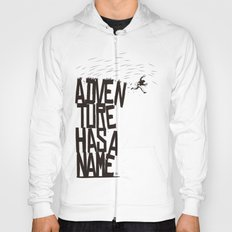 Adventure Has A Name Hoody