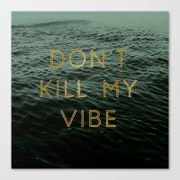 Vibe Killer Canvas Print