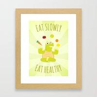 Eat Slowly, Eat Healthy.… Framed Art Print