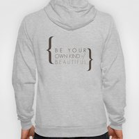 Be Your Own Kind Of Beau… Hoody