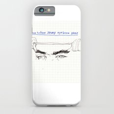strong eyebrows Slim Case iPhone 6s