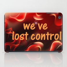 we have lost control iPad Case