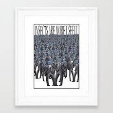 Insects are more useful Framed Art Print