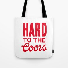 Hard to the Coors Tote Bag