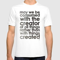 MAY WE BE CONSUMED WITH THE CREATOR OF ALL THINGS RATHER THAN WITH THINGS CREATED (Romans 1:25) White Mens Fitted Tee SMALL