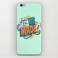 Looks Like We Made It! iPhone & iPod Skin