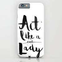 iPhone & iPod Case featuring Act Like A Cat Lady by Jenna Settle