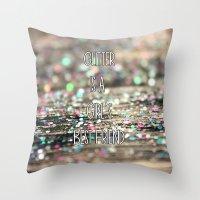 Glitter is a Girl's Best Friend Throw Pillow
