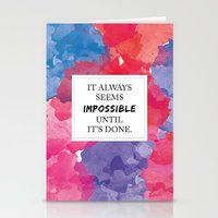 It always seems impossible until it's done Stationery Cards