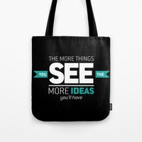 ...The More Ideas You'll… Tote Bag