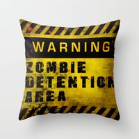 Warning - Zombie Detenti… Throw Pillow