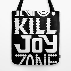 No KILL JOY zone on black Tote Bag