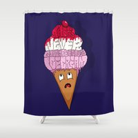 There's Never Gonna Be Enough Ice Cream! Shower Curtain
