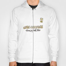 Geek culture / touch me, too Hoody