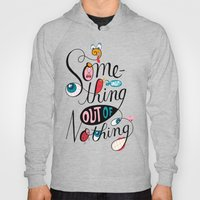 Something Out Of Nothing… Hoody