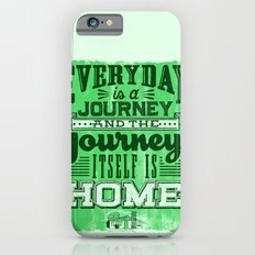 Everyday is a Journey iPhone 6 Slim Case