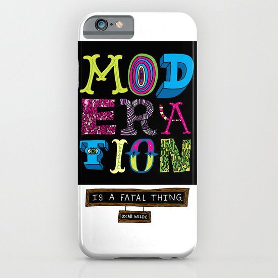 Moderation is Fatal iPhone & iPod Case
