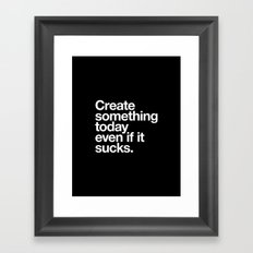 Create Something Today E… Framed Art Print