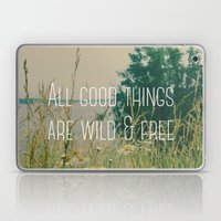 All Good Things Are Wild… Laptop & iPad Skin