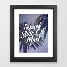 Tropical State Of Mind Framed Art Print