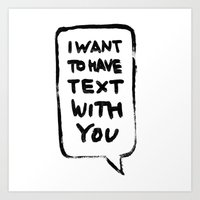 I want to have text with you Art Print