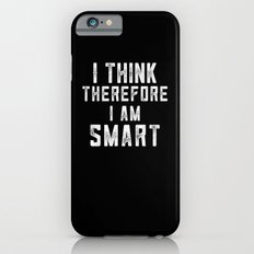 I think, therefore I am Smart (on black) Slim Case iPhone 6s