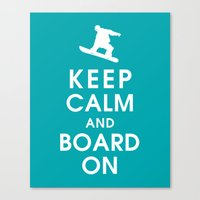 Keep Calm And Board On Canvas Print