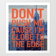 Don't Push Me Art Print