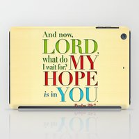 My Hope is in You iPad Case