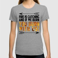 Fire Is Catching! Womens Fitted Tee Tri-Grey SMALL