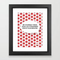 Be yourself, dear. Framed Art Print