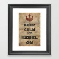 Keep Calm and Rebel On Framed Art Print