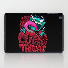 A Sharp Tongue Can Cut Your Own Throat iPad Case