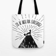 I'll Be Back For Christm… Tote Bag
