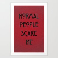Normal People Scare Me Art Print