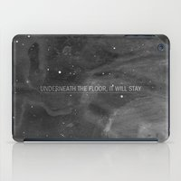 Underneath The Floor, It Will Stay iPad Case