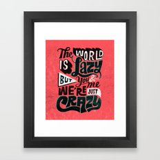 The World is Lazy Framed Art Print