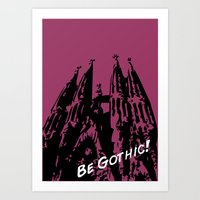 Gaudi - Be Gothic! Art Print