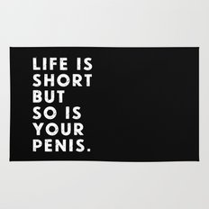 Life is short but so is your penis. Rug