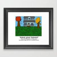 Leave Your Leaves! Framed Art Print