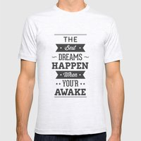 The best dreams happen when you're awake Mens Fitted Tee Ash Grey SMALL