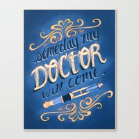 Someday My Doctor Will Come~ Canvas Print