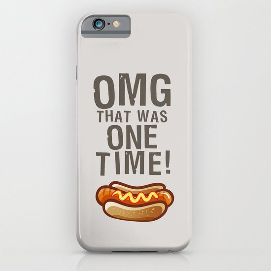 OMG That Was Only One Time - Quote from the movie Mean Girls iPhone & iPod Case