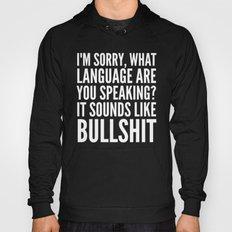 I'm Sorry, What Language… Hoody