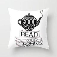 Drink Good Tea, Read Goo… Throw Pillow