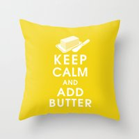 Keep Calm and Add Butter Throw Pillow