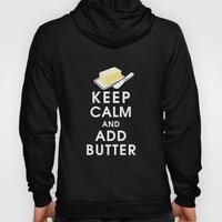 Keep Calm and Add Butter Hoody